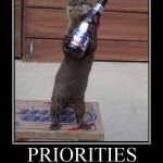 This guy knows what\'s important in life - priorities
